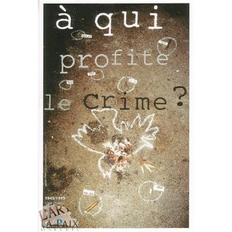 A qui profite le crime ?